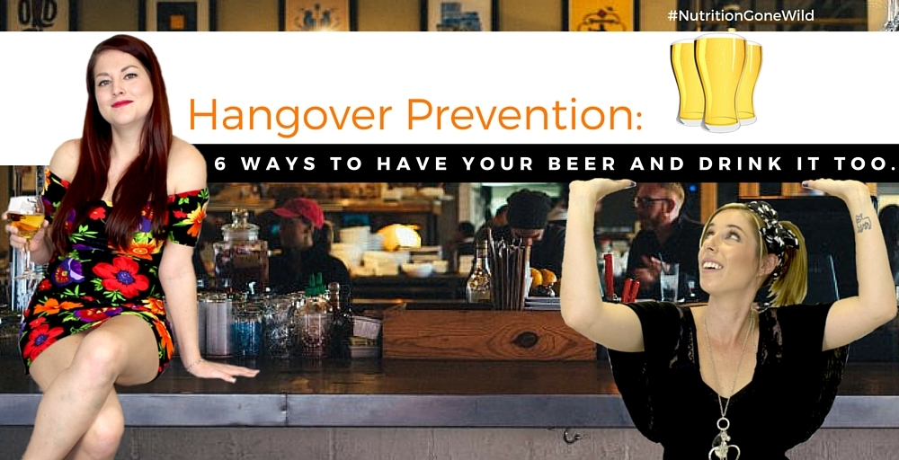 Hangover Prevention Tipsfor Beer Drinkers | Nutrition Gone Wild