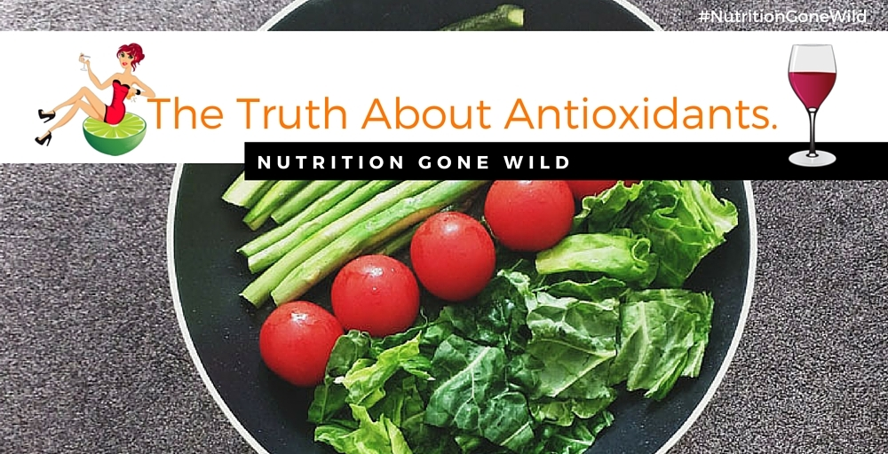 The Truth About Antioxidants | Nutrition Gone Wild