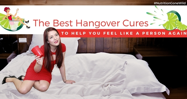 The Best Hangover Cures To Help You Feel Like A Person Again | Nutrition Gone Wild