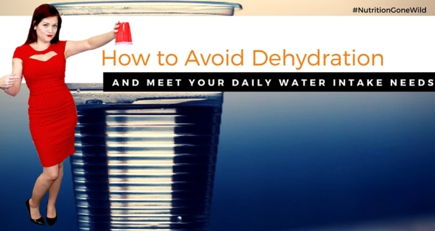 How to Avoid Dehydration | Nutrition Gone Wild