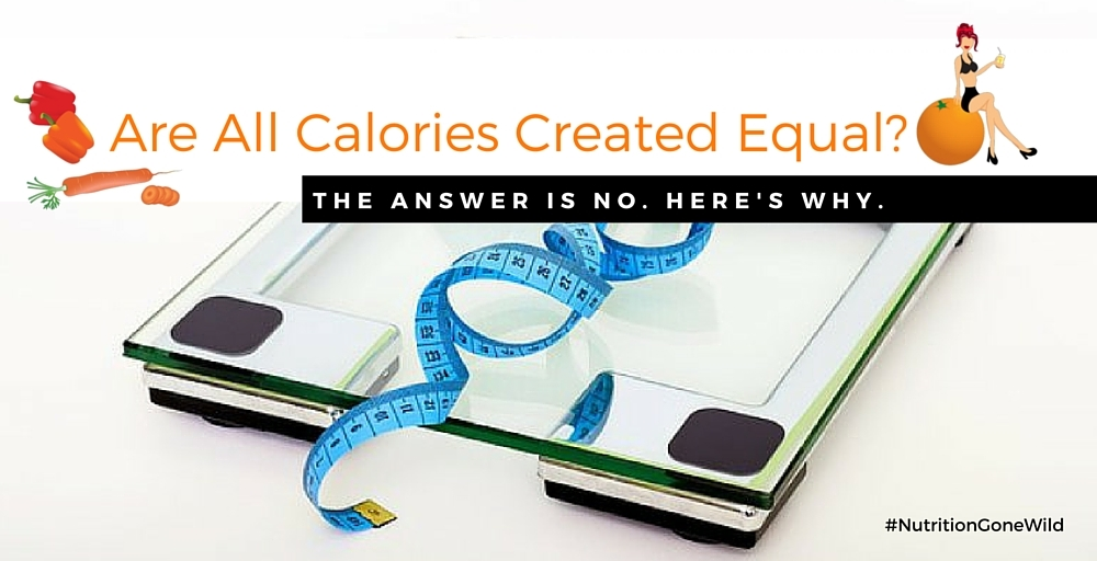 Are All Calories Created Equal? | Nutrition Gone Wild